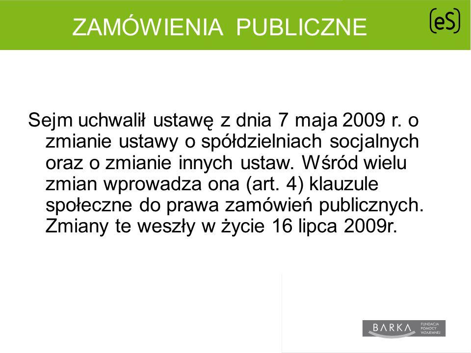 ZAMÓWIENIA PUBLICZNE Sejm uchwalił ustawę z dnia 7 maja 2009 r.
