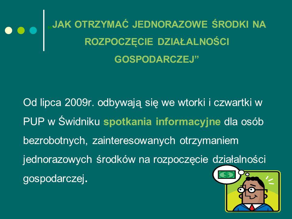Od lipca 2009r. odbywają się we wtorki i czwartki w PUP w Świdniku spotkania informacyjne dla osób bezrobotnych, zainteresowanych otrzymaniem jednoraz