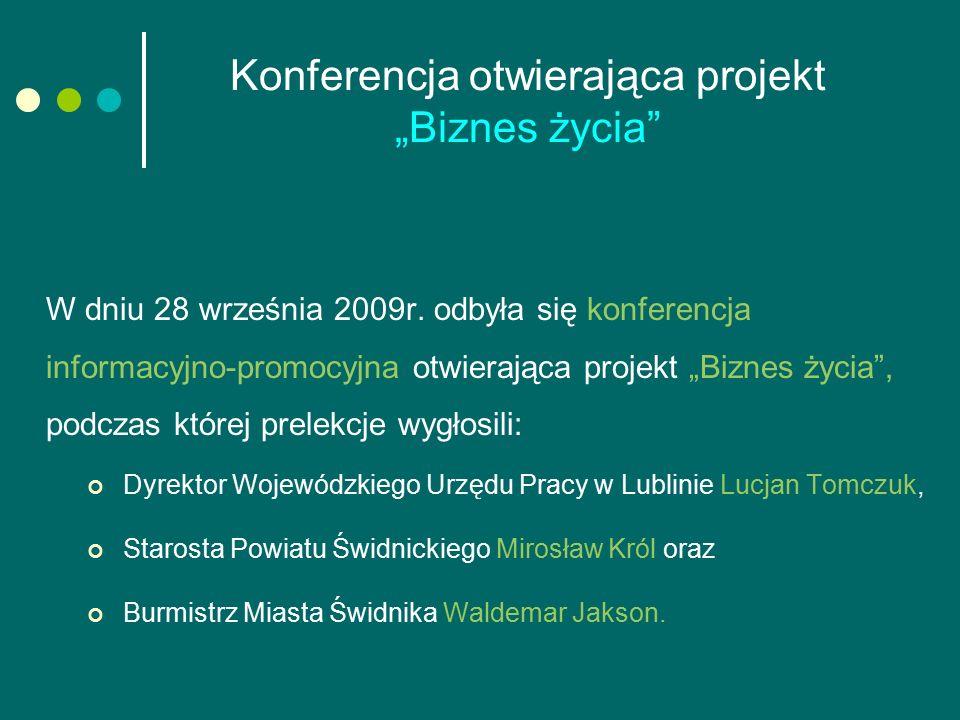 """Konferencja otwierająca projekt """"Biznes życia"""" W dniu 28 września 2009r. odbyła się konferencja informacyjno-promocyjna otwierająca projekt """"Biznes ży"""
