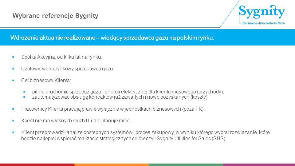 Wstaw tekst wyróżniony Wybrane referencje Sygnity Wdrożenie aktualnie realizowane – wiodący sprzedawca gazu na polskim rynku.