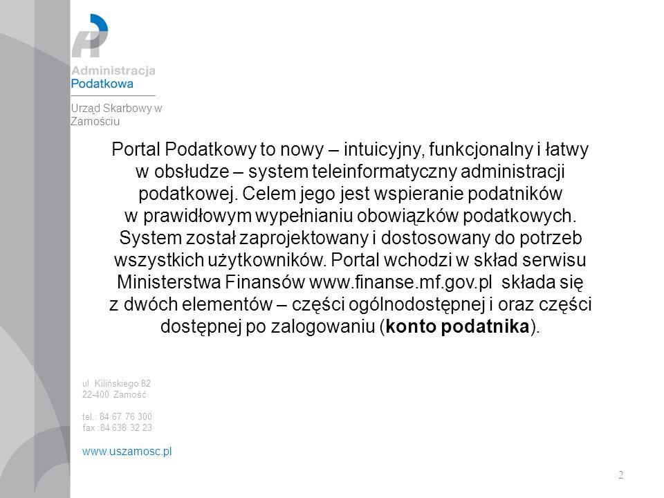 2 Portal Podatkowy to nowy – intuicyjny, funkcjonalny i łatwy w obsłudze – system teleinformatyczny administracji podatkowej.