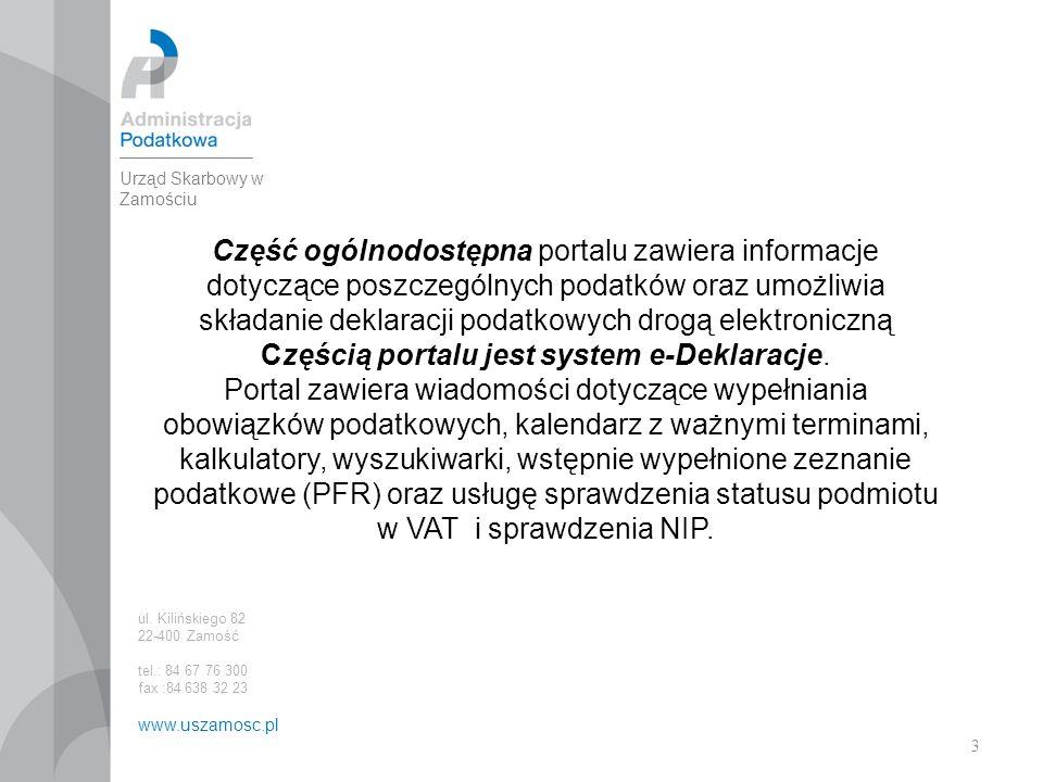 3 Część ogólnodostępna portalu zawiera informacje dotyczące poszczególnych podatków oraz umożliwia składanie deklaracji podatkowych drogą elektroniczną Częścią portalu jest system e-Deklaracje.