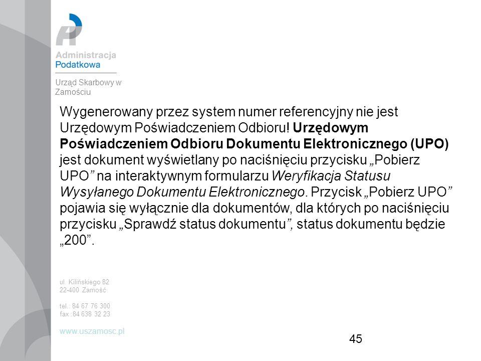 45 Wygenerowany przez system numer referencyjny nie jest Urzędowym Poświadczeniem Odbioru.
