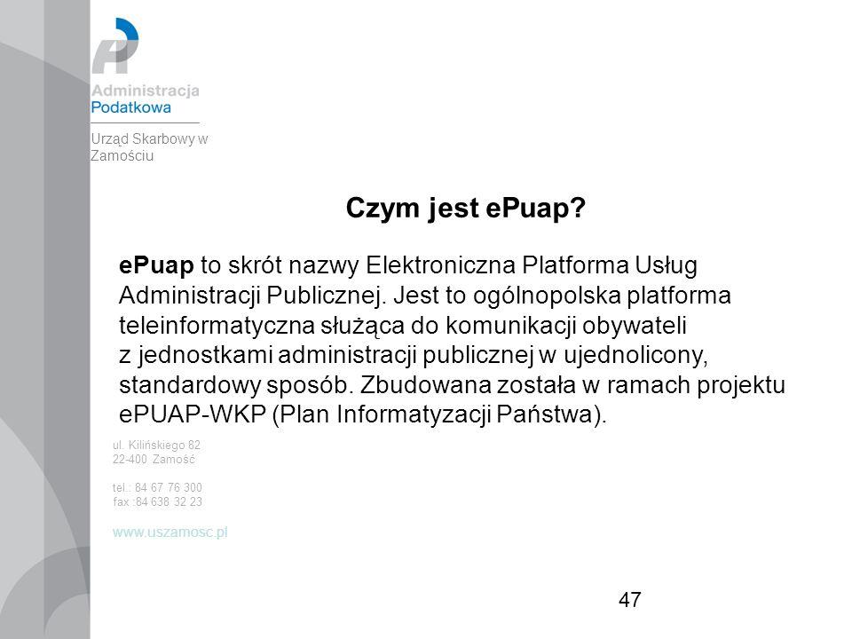 47 Czym jest ePuap. ePuap to skrót nazwy Elektroniczna Platforma Usług Administracji Publicznej.