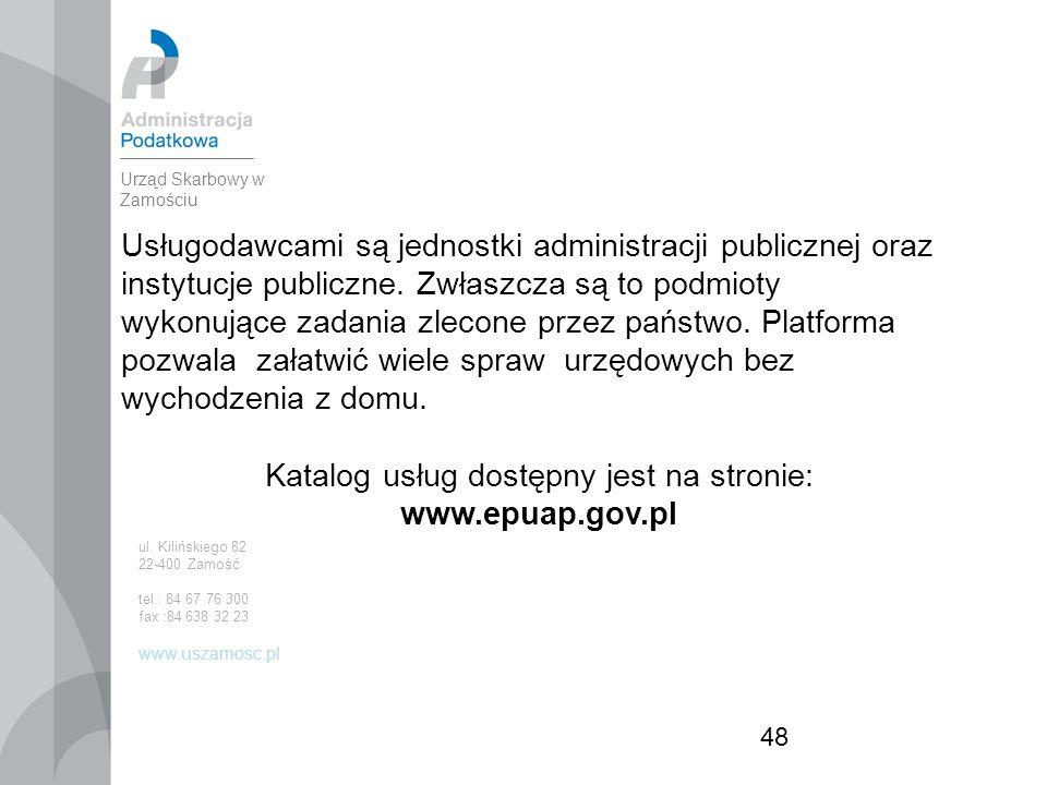 48 Usługodawcami są jednostki administracji publicznej oraz instytucje publiczne.