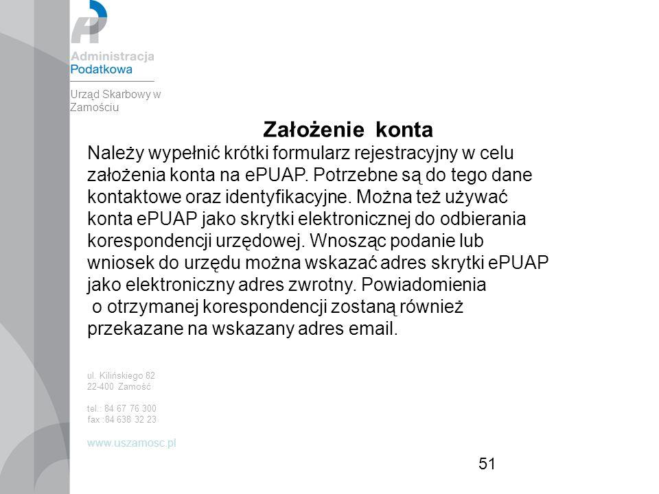 51 Założenie konta Należy wypełnić krótki formularz rejestracyjny w celu założenia konta na ePUAP.