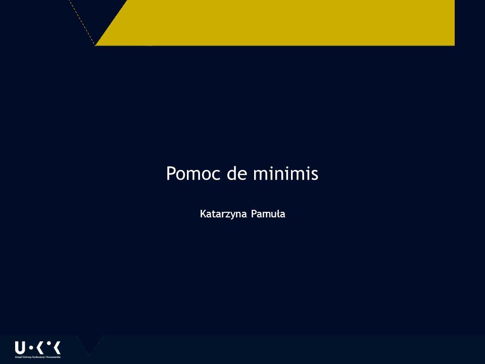 Pomoc de minimis Katarzyna Pamuła