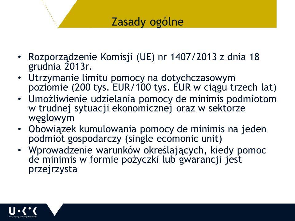 Zasady ogólne Rozporządzenie Komisji (UE) nr 1407/2013 z dnia 18 grudnia 2013r.