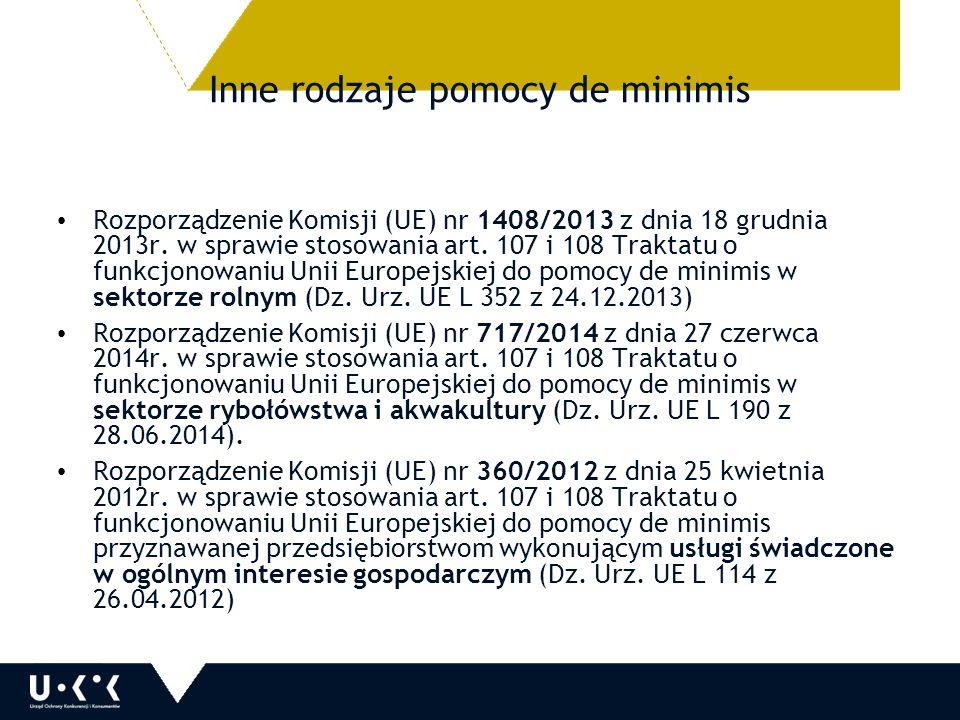 Inne rodzaje pomocy de minimis Rozporządzenie Komisji (UE) nr 1408/2013 z dnia 18 grudnia 2013r.