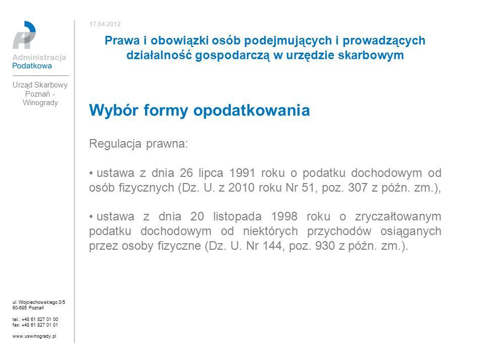 Wybór formy opodatkowania Regulacja prawna: ustawa z dnia 26 lipca 1991 roku o podatku dochodowym od osób fizycznych (Dz.