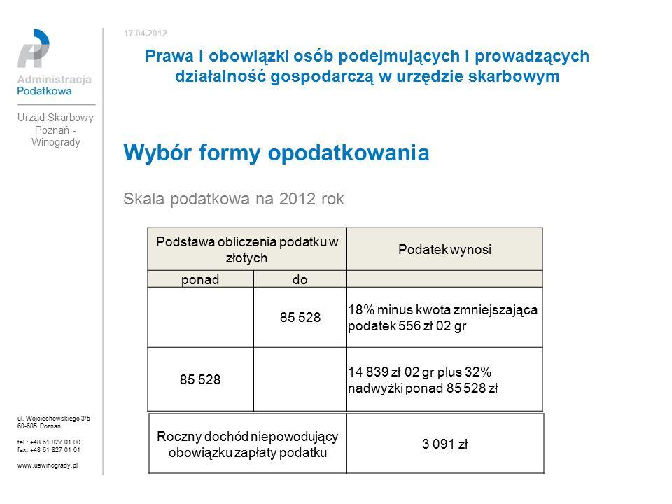 Wybór formy opodatkowania Skala podatkowa na 2012 rok ul.