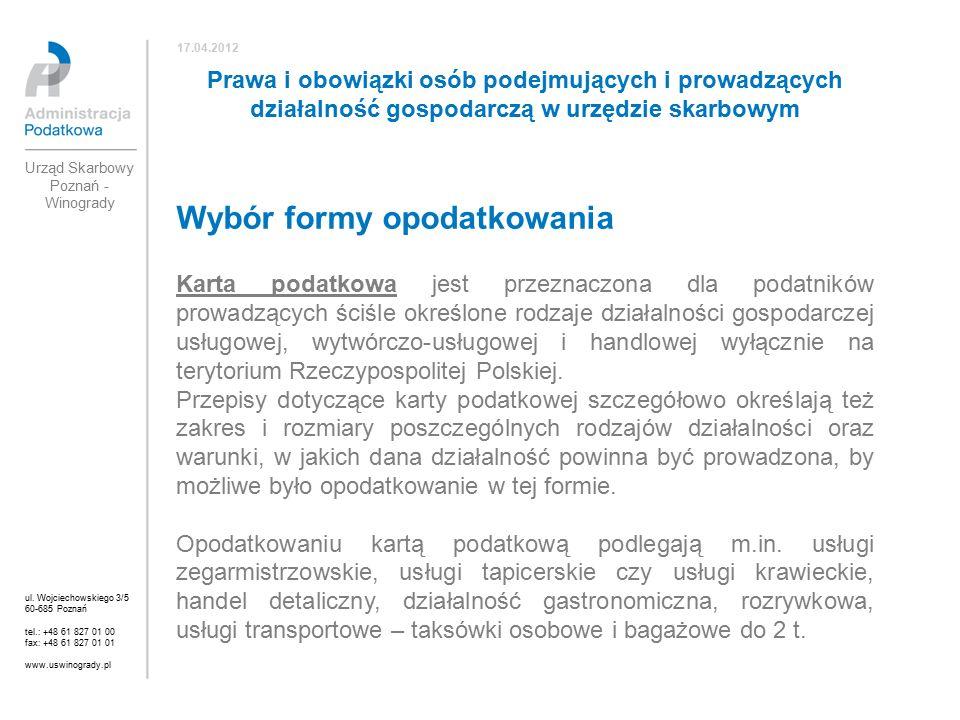 Wybór formy opodatkowania Karta podatkowa jest przeznaczona dla podatników prowadzących ściśle określone rodzaje działalności gospodarczej usługowej, wytwórczo-usługowej i handlowej wyłącznie na terytorium Rzeczypospolitej Polskiej.