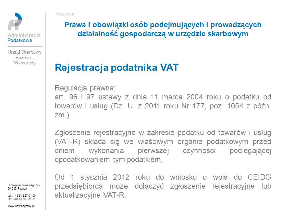 Rejestracja podatnika VAT Regulacja prawna: art.