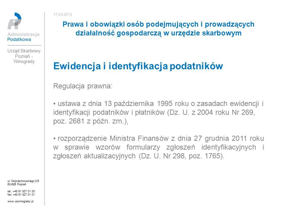 Ewidencja i identyfikacja podatników Regulacja prawna: ustawa z dnia 13 października 1995 roku o zasadach ewidencji i identyfikacji podatników i płatników (Dz.