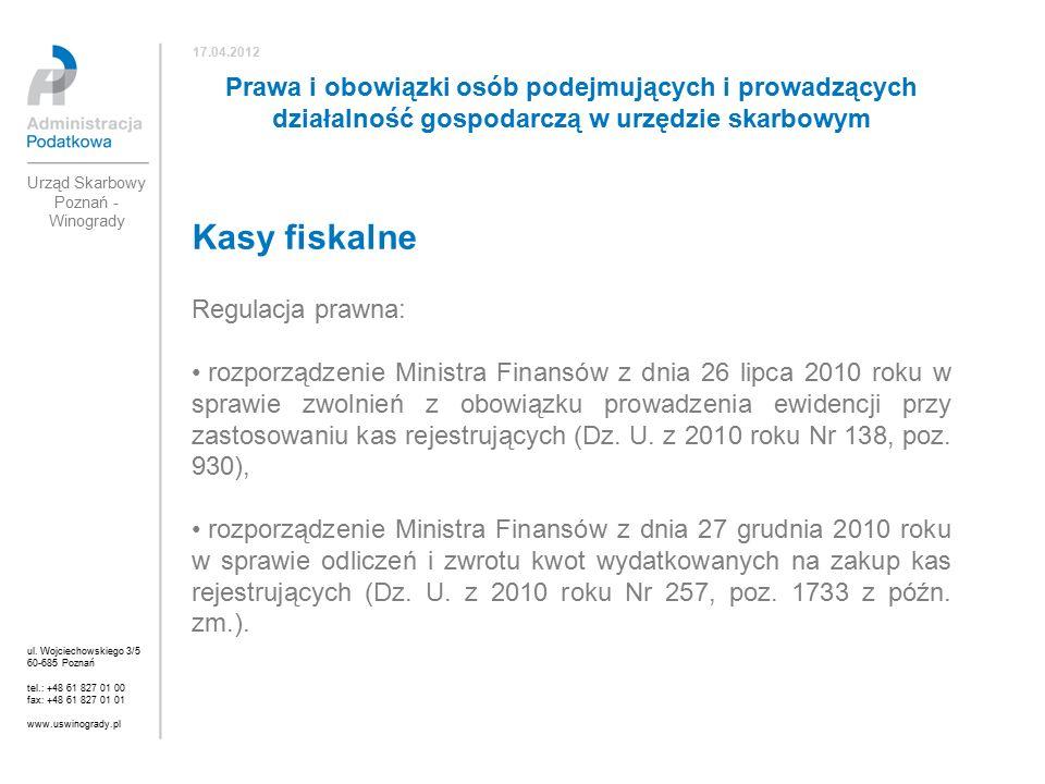 Kasy fiskalne Regulacja prawna: rozporządzenie Ministra Finansów z dnia 26 lipca 2010 roku w sprawie zwolnień z obowiązku prowadzenia ewidencji przy zastosowaniu kas rejestrujących (Dz.