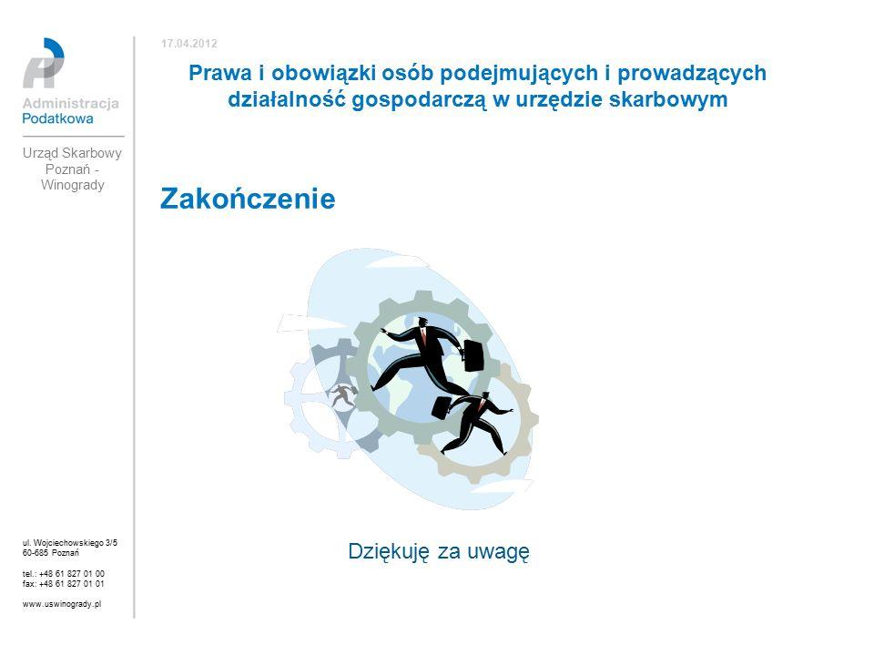 ul. Wojciechowskiego 3/5 60-685 Poznań tel.: +48 61 827 01 00 fax: +48 61 827 01 01 www.uswinogrady.pl 17.04.2012 Prawa i obowiązki osób podejmujących