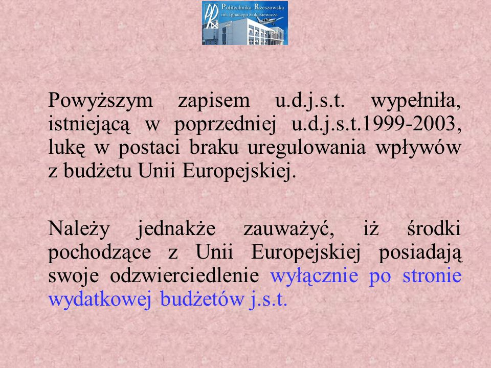 Środki unijne są jednak przekazywane danej j.s.t.