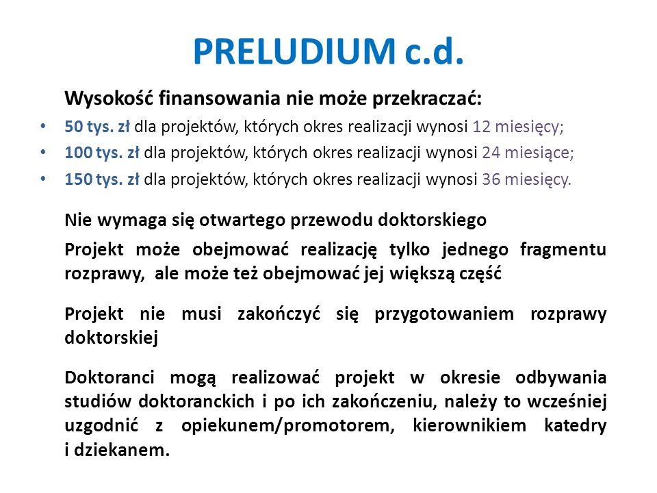 PRELUDIUM c.d.Wysokość finansowania nie może przekraczać: 50 tys.