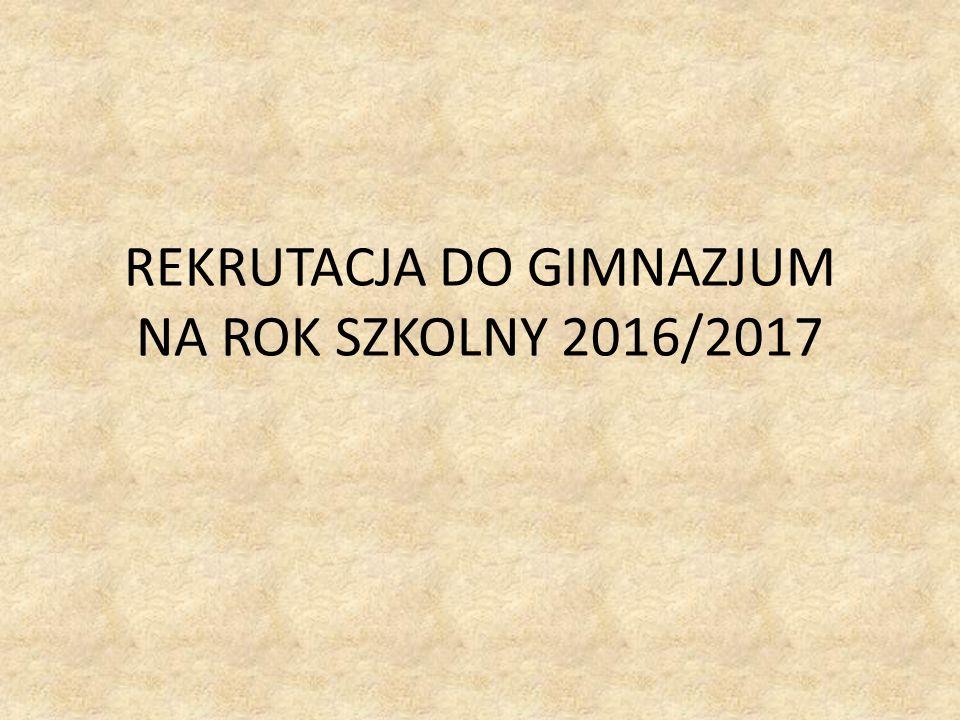REKRUTACJA DO GIMNAZJUM NA ROK SZKOLNY 2016/2017
