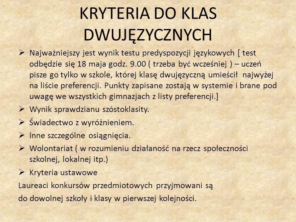 KRYTERIA DO KLAS DWUJĘZYCZNYCH  Najważniejszy jest wynik testu predyspozycji językowych [ test odbędzie się 18 maja godz.