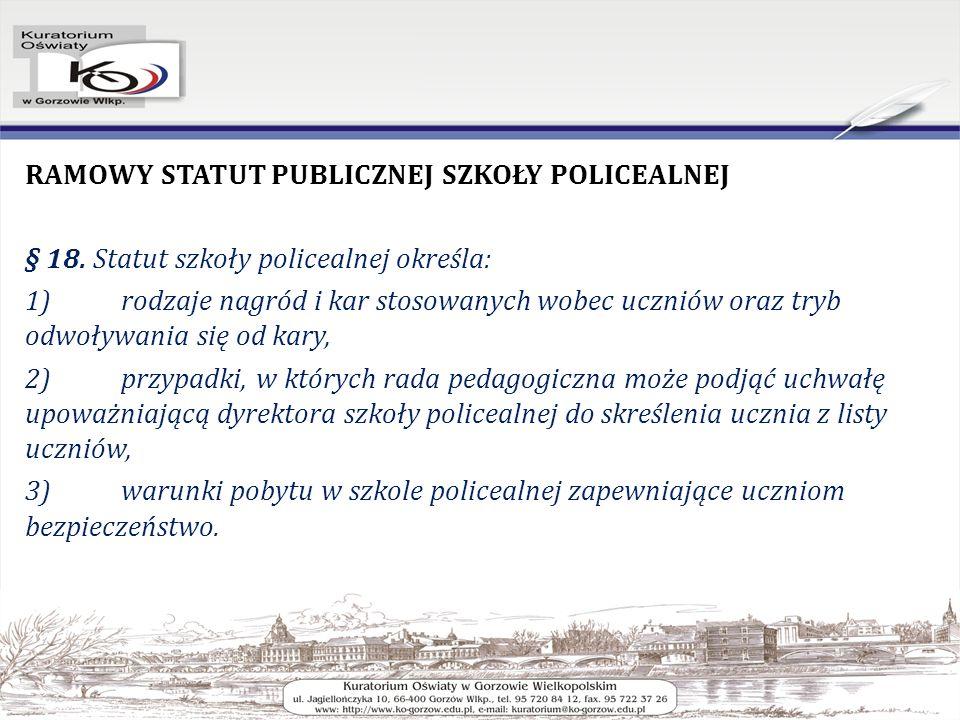 RAMOWY STATUT PUBLICZNEJ SZKOŁY POLICEALNEJ § 18.