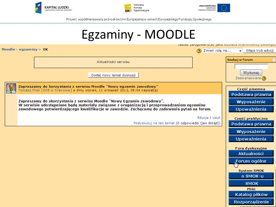 Projekt współfinansowany ze środków Unii Europejskiej w ramach Europejskiego Funduszu Społecznego. Egzaminy - MOODLE 100