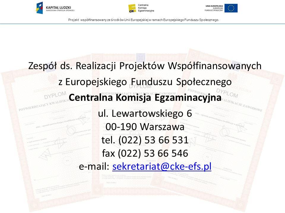 Projekt współfinansowany ze środków Unii Europejskiej w ramach Europejskiego Funduszu Społecznego. Zespół ds. Realizacji Projektów Współfinansowanych