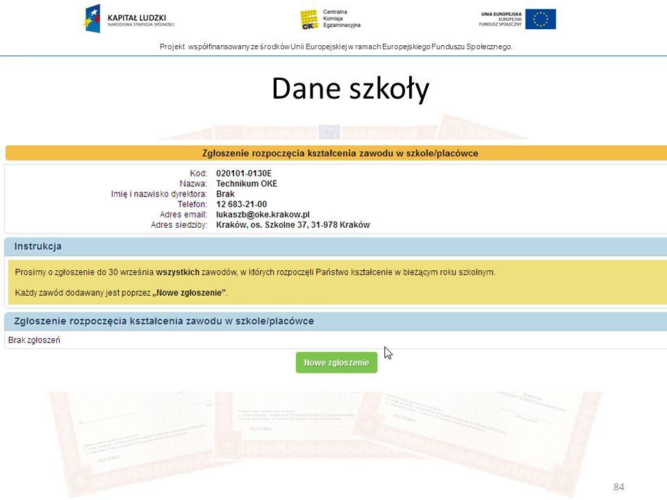 Projekt współfinansowany ze środków Unii Europejskiej w ramach Europejskiego Funduszu Społecznego. Dane szkoły 84