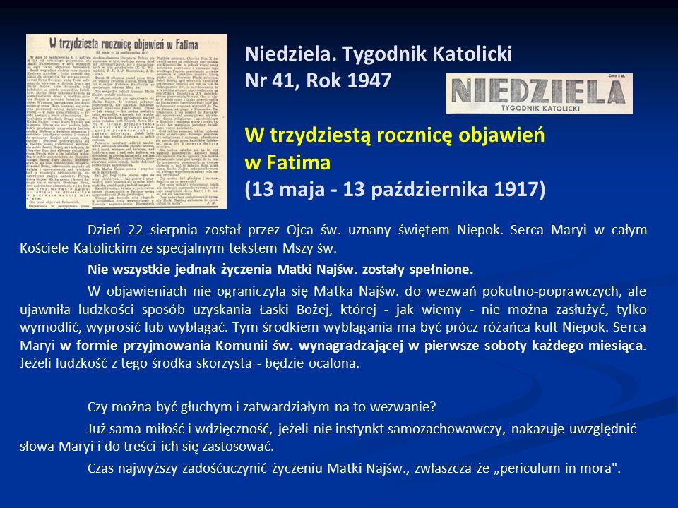 Niedziela. Tygodnik Katolicki Nr 41, Rok 1947 W trzydziestą rocznicę objawień w Fatima (13 maja - 13 października 1917) Dzień 22 sierpnia został przez