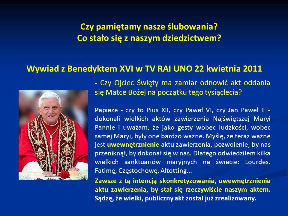 Wywiad z Benedyktem XVI w TV RAI UNO 22 kwietnia 2011 - Czy Ojciec Święty ma zamiar odnowić akt oddania się Matce Bożej na początku tego tysiąclecia?