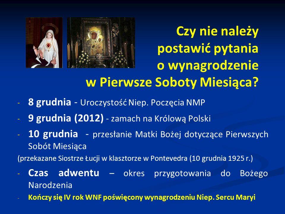 Czy nie należy postawić pytania o wynagrodzenie w Pierwsze Soboty Miesiąca? - - 8 grudnia - Uroczystość Niep. Poczęcia NMP - - 9 grudnia (2012) - zama