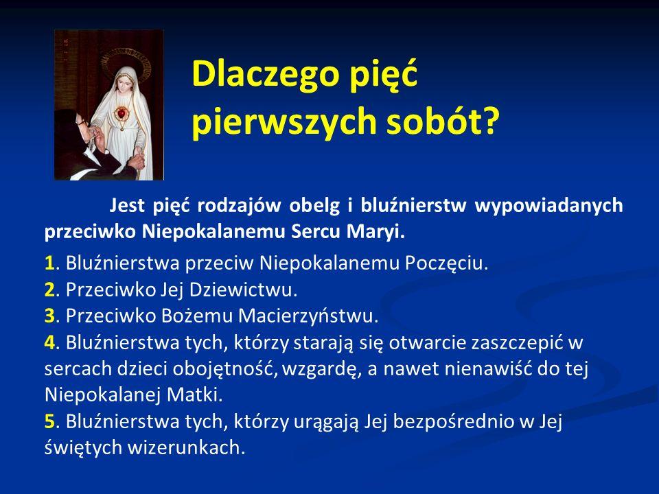 Dlaczego pięć pierwszych sobót? Jest pięć rodzajów obelg i bluźnierstw wypowiadanych przeciwko Niepokalanemu Sercu Maryi. 1. Bluźnierstwa przeciw Niep