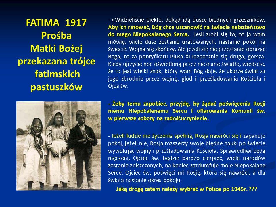 FATIMA 1917 Prośba Matki Bożej przekazana trójce fatimskich pastuszków - «Widzieliście piekło, dokąd idą dusze biednych grzeszników. Aby ich ratować,
