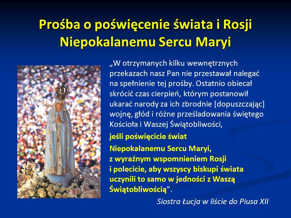 """Prośba o poświęcenie świata i Rosji Niepokalanemu Sercu Maryi """"W otrzymanych kilku wewnętrznych przekazach nasz Pan nie przestawał nalegać na spełnien"""