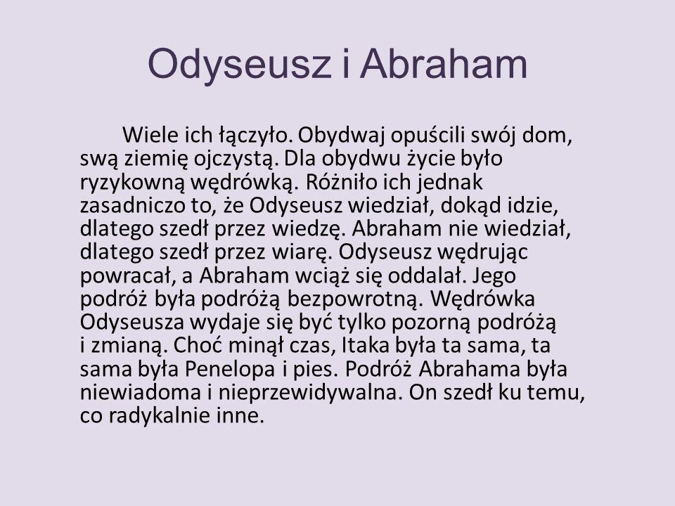 Odyseusz i Abraham Wiele ich łączyło. Obydwaj opuścili swój dom, swą ziemię ojczystą.