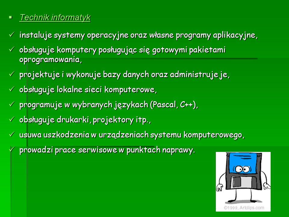  Technik informatyk instaluje systemy operacyjne oraz własne programy aplikacyjne, instaluje systemy operacyjne oraz własne programy aplikacyjne, obs