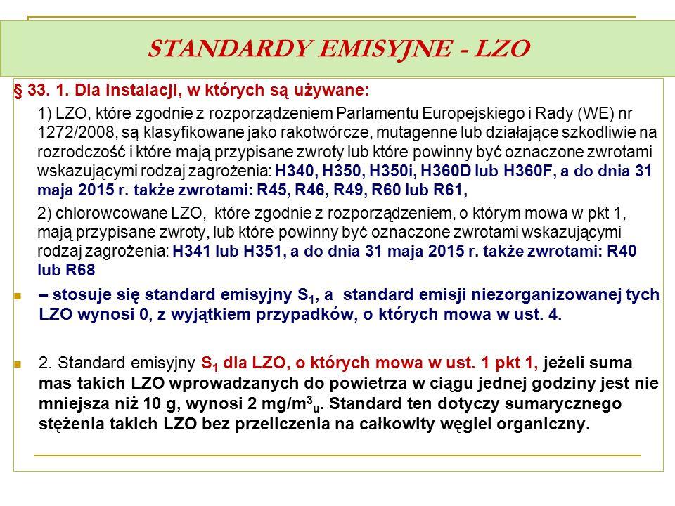 STANDARDY EMISYJNE - LZO § 33. 1. Dla instalacji, w których są używane: 1) LZO, które zgodnie z rozporządzeniem Parlamentu Europejskiego i Rady (WE) n
