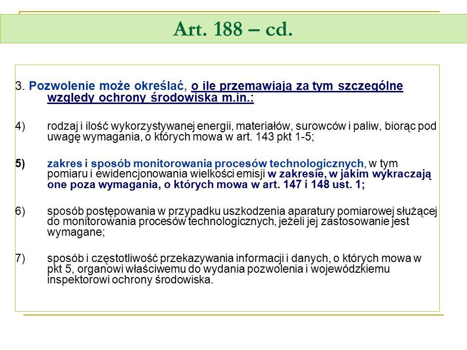 Art. 188 – cd. 3. Pozwolenie może określać, o ile przemawiają za tym szczególne względy ochrony środowiska m.in.: 4)rodzaj i ilość wykorzystywanej ene