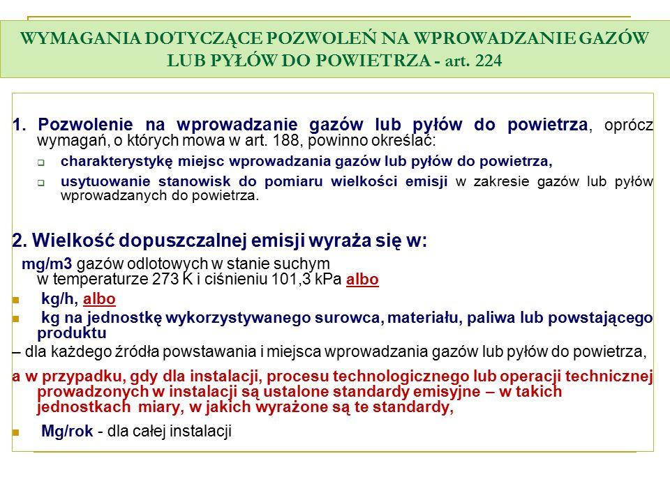 WYMAGANIA DOTYCZĄCE POZWOLEŃ NA WPROWADZANIE GAZÓW LUB PYŁÓW DO POWIETRZA - art. 224 1. Pozwolenie na wprowadzanie gazów lub pyłów do powietrza, opróc
