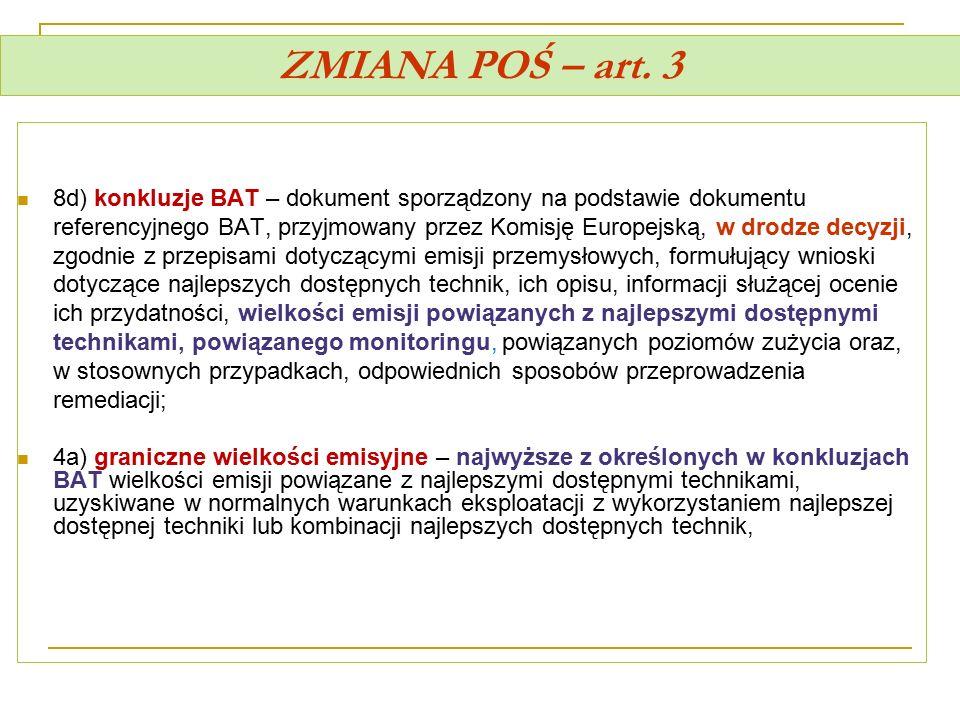 ZMIANA POŚ – art. 3 8d) konkluzje BAT – dokument sporządzony na podstawie dokumentu referencyjnego BAT, przyjmowany przez Komisję Europejską, w drodze