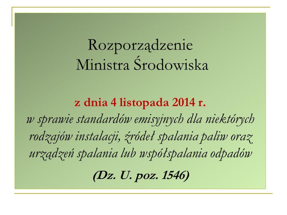 Rozporządzenie Ministra Środowiska z dnia 4 listopada 2014 r. w sprawie standardów emisyjnych dla niektórych rodzajów instalacji, źródeł spalania pali