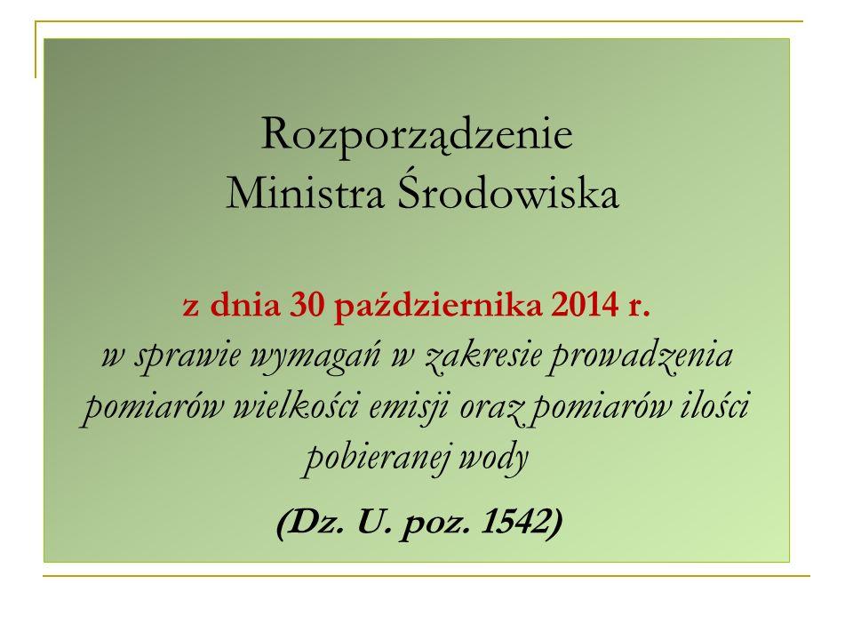 Rozporządzenie Ministra Środowiska z dnia 30 października 2014 r. w sprawie wymagań w zakresie prowadzenia pomiarów wielkości emisji oraz pomiarów ilo