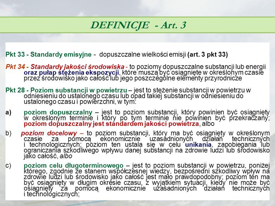 DEFINICJE - Art. 3 Pkt 33 - Standardy emisyjne - dopuszczalne wielkości emisji (art. 3 pkt 33) Pkt 34 - Standardy jakości środowiska ‑ to poziomy dopu