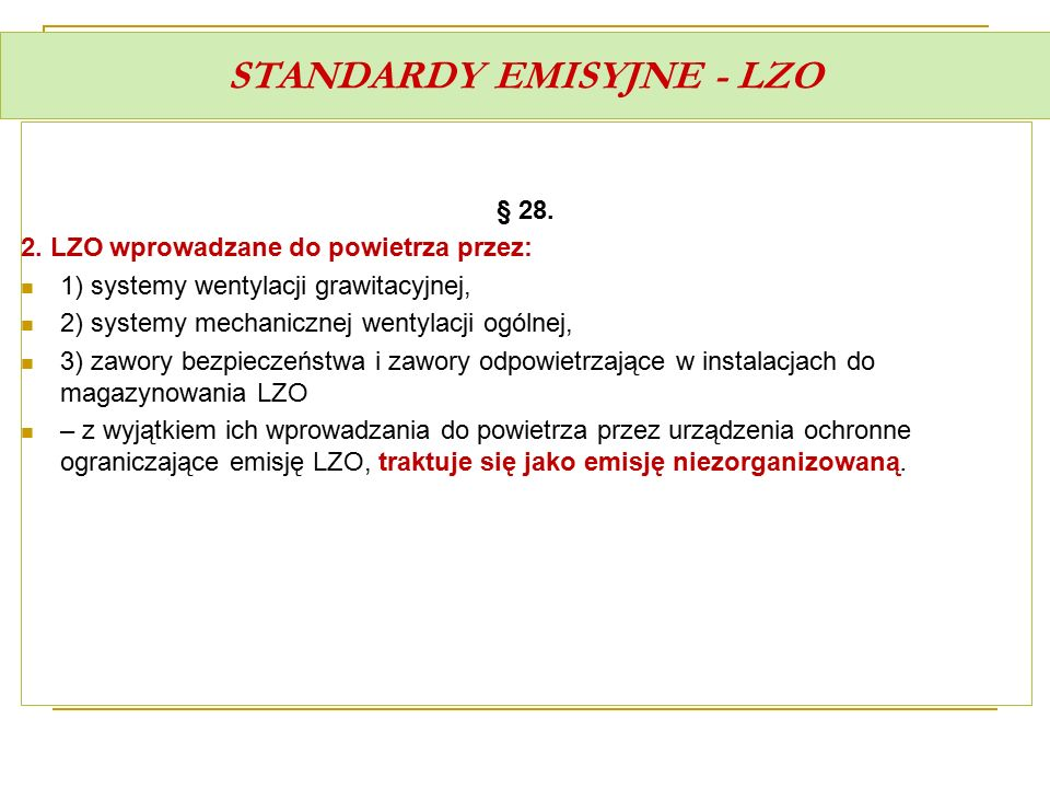 STANDARDY EMISYJNE - LZO § 28. 2. LZO wprowadzane do powietrza przez: 1) systemy wentylacji grawitacyjnej, 2) systemy mechanicznej wentylacji ogólnej,
