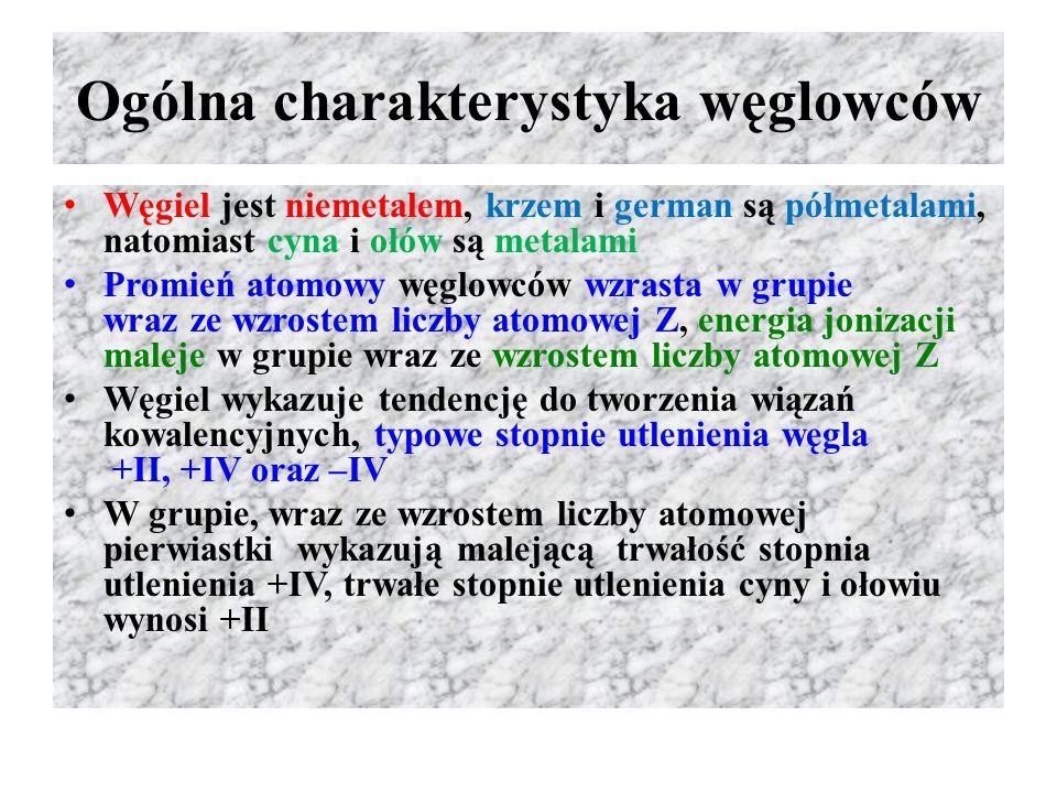 Ogólna charakterystyka węglowców Węgiel jest niemetalem, krzem i german są półmetalami, natomiast cyna i ołów są metalami Promień atomowy węglowców wz