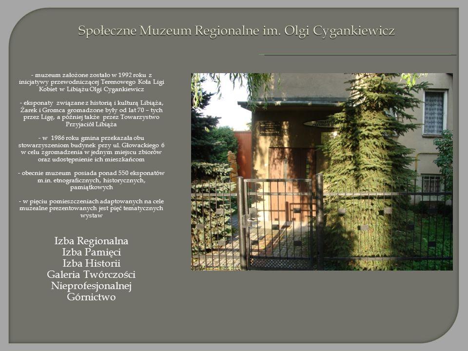 - muzeum założone zostało w 1992 roku z inicjatywy przewodniczącej Terenowego Koła Ligi Kobiet w Libiążu Olgi Cygankiewicz - eksponaty związane z historią i kulturą Libiąża, Żarek i Gromca gromadzone były od lat 70 – tych przez Ligę, a później także przez Towarzystwo Przyjaciół Libiąża - w 1986 roku gmina przekazała obu stowarzyszeniom budynek przy ul.