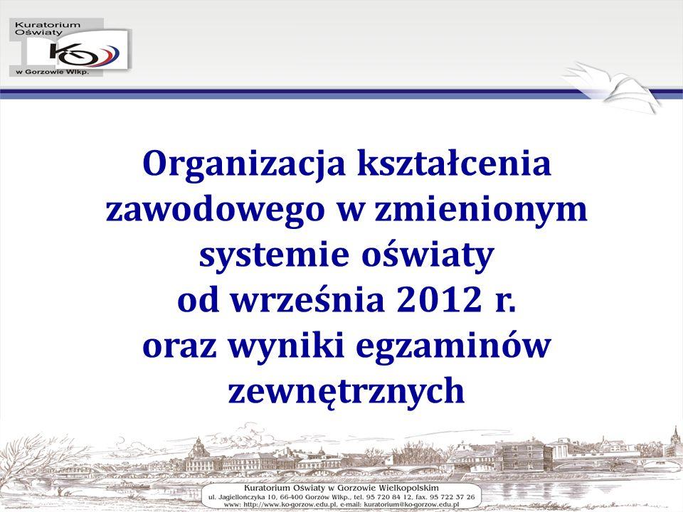 Organizacja kształcenia zawodowego w zmienionym systemie oświaty od września 2012 r.