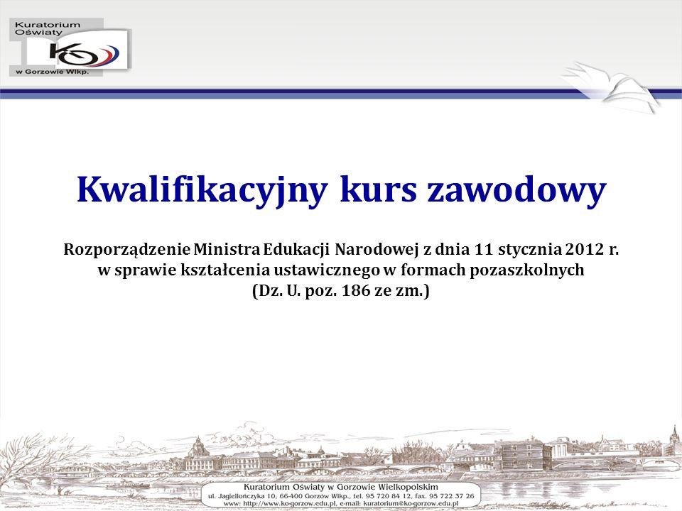 Kwalifikacyjny kurs zawodowy Rozporządzenie Ministra Edukacji Narodowej z dnia 11 stycznia 2012 r.