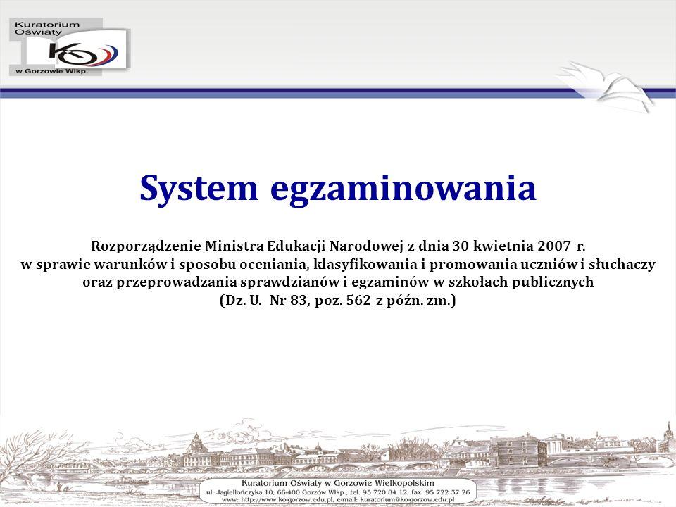 System egzaminowania Rozporządzenie Ministra Edukacji Narodowej z dnia 30 kwietnia 2007 r.