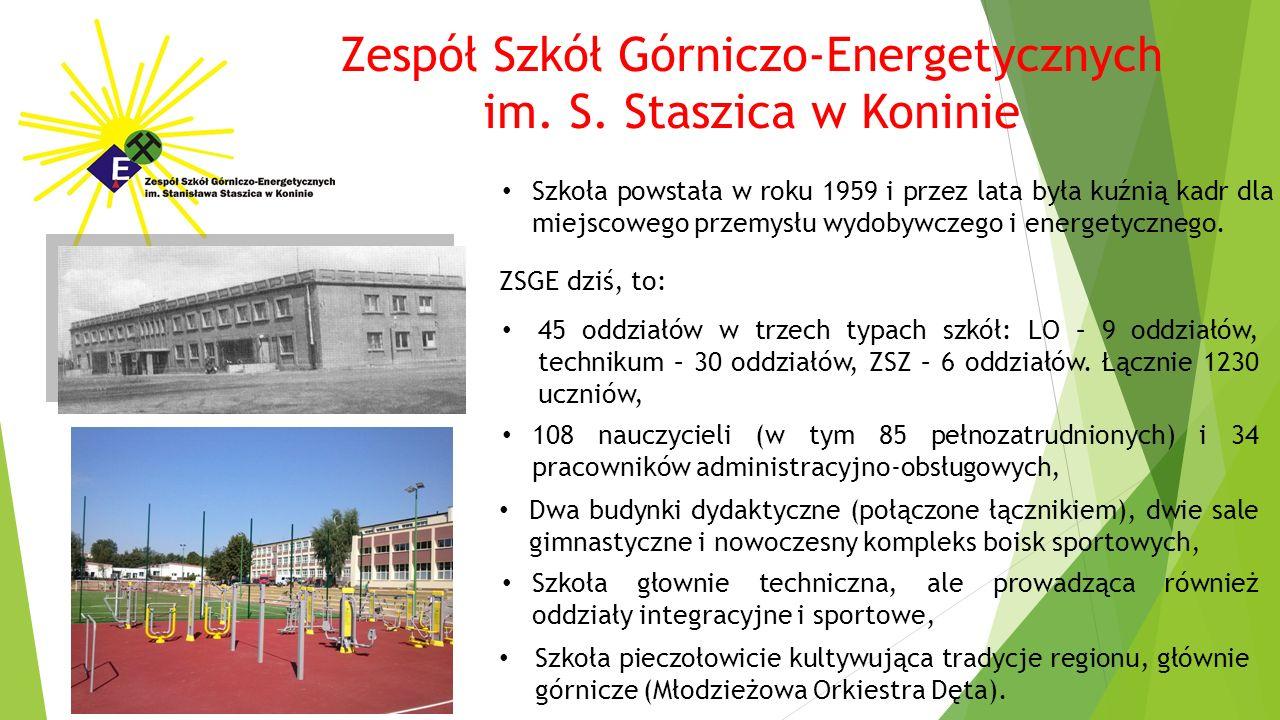 Zespół Szkół Górniczo-Energetycznych im. S. Staszica w Koninie Szkoła powstała w roku 1959 i przez lata była kuźnią kadr dla miejscowego przemysłu wyd